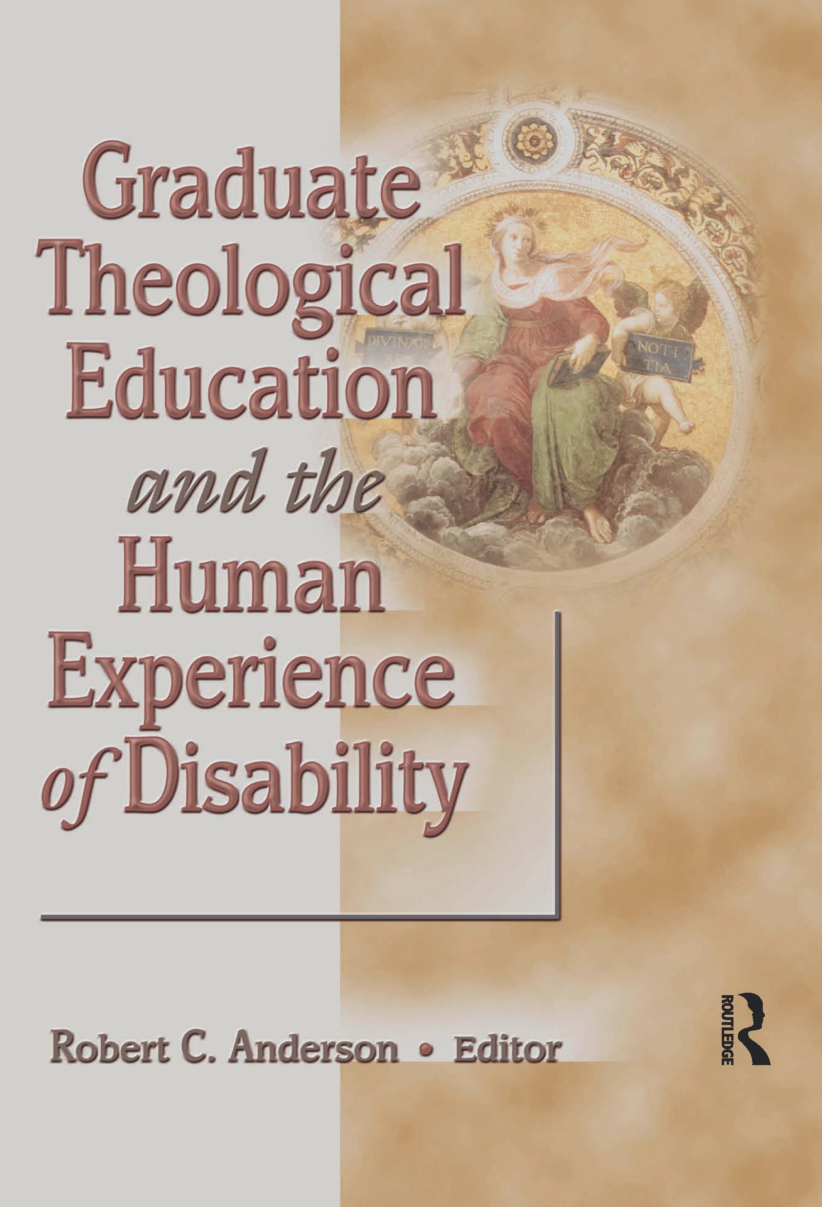 Graduate Theological Education and the Human Experience of Disability: 1st Edition (Paperback) book cover
