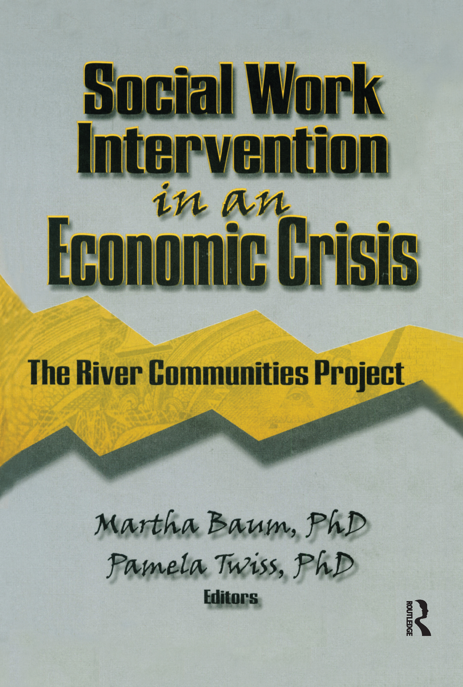 Social Work Intervention in an Economic Crisis: The River Communities Project, 1st Edition (Hardback) book cover