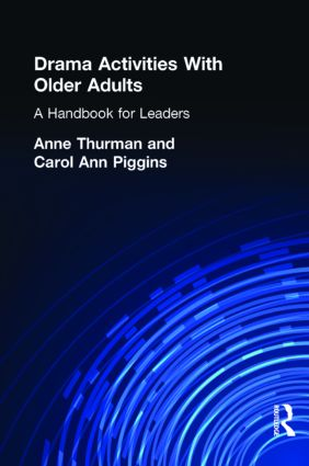 Drama Activities With Older Adults: A Handbook for Leaders, 1st Edition (Hardback) book cover