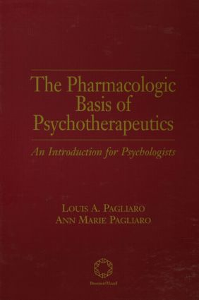 The Pharmacologic Basis of Psychotherapeutics: 1st Edition (Hardback) book cover