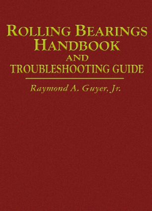 Rolling Bearings Handbook and Troubleshooting Guide: 1st Edition (Hardback) book cover