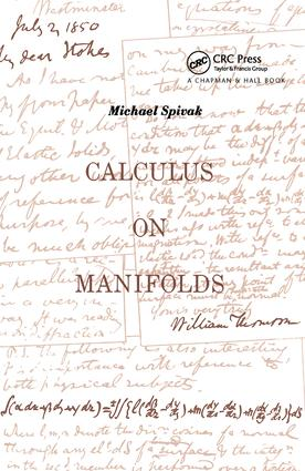 Calculus On Manifolds: A Modern Approach To Classical Theorems Of Advanced Calculus, 1st Edition (Paperback) book cover