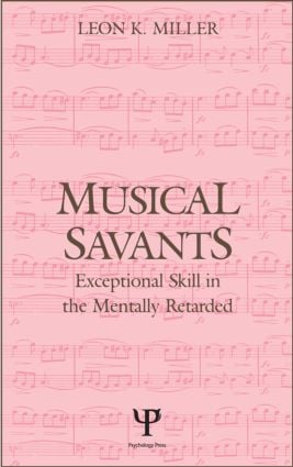 Musical Savants: Exceptional Skill in the Mentally Retarded book cover