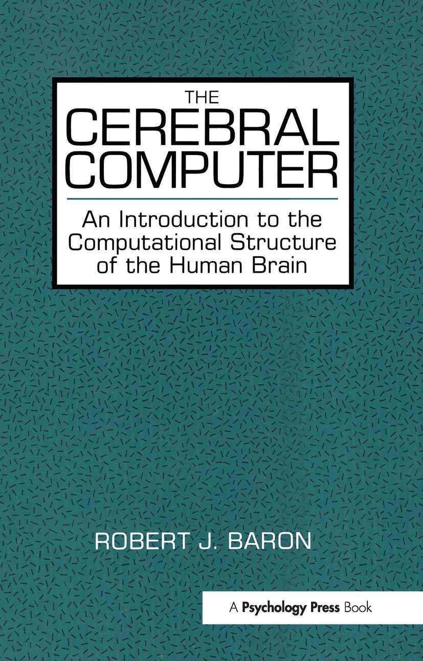 The Cerebral Computer: An Introduction To the Computational Structure of the Human Brain, 1st Edition (Paperback) book cover