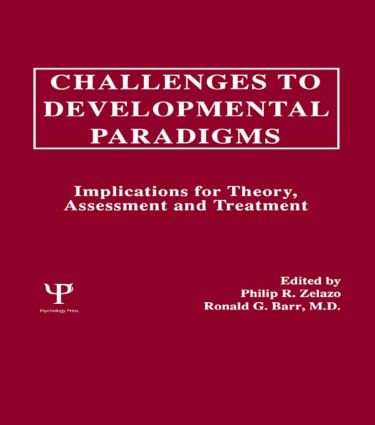 Challenges To Developmental Paradigms: Implications for Theory, Assessment and Treatment (Hardback) book cover