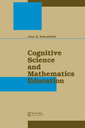Cognitive Science and Mathematics Education: A Mathematics Educator's Perspective
