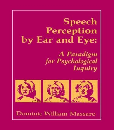 Speech Perception By Ear and Eye: A Paradigm for Psychological Inquiry (Hardback) book cover
