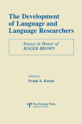 The Development of Language and Language Researchers: Essays in Honor of Roger Brown (Paperback) book cover