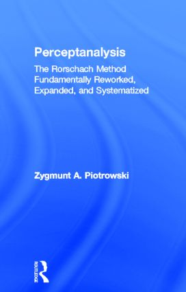 Perceptanalysis: The Rorschach Method Fundamentally Reworked, Expanded and Systematized (Hardback) book cover