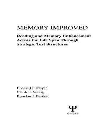 Memory Improved: Reading and Memory Enhancement Across the Life Span Through Strategic Text Structures (Hardback) book cover