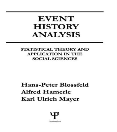Event History Analysis: Statistical theory and Application in the Social Sciences, 1st Edition (Paperback) book cover