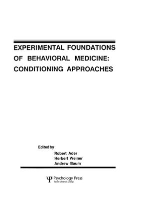 Experimental Foundations of Behavioral Medicines: Conditioning Approaches, 1st Edition (Hardback) book cover