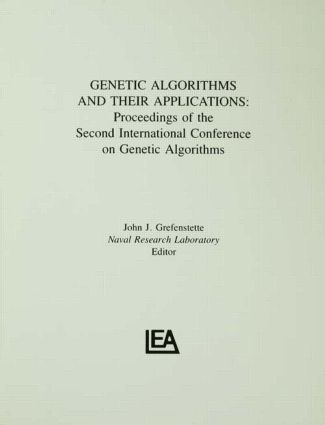 Genetic Algorithms and their Applications: Proceedings of the Second International Conference on Genetic Algorithms, 1st Edition (Paperback) book cover