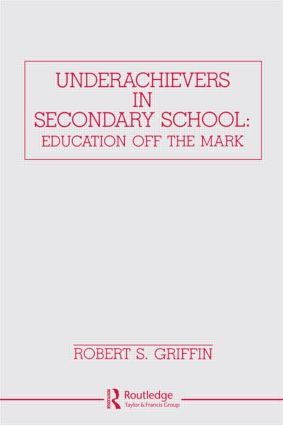Underachievers in Secondary Schools: Education Off the Mark, 1st Edition (Hardback) book cover
