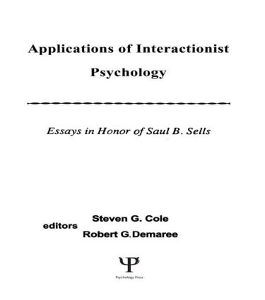 Applications of interactionist Psychology: Essays in Honor of Saul B. Sells (Hardback) book cover