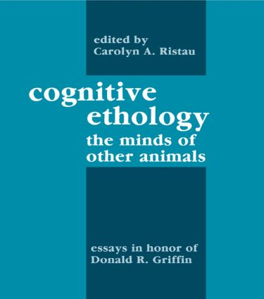 Cognitive Ethology: Essays in Honor of Donald R. Griffin (Hardback) book cover