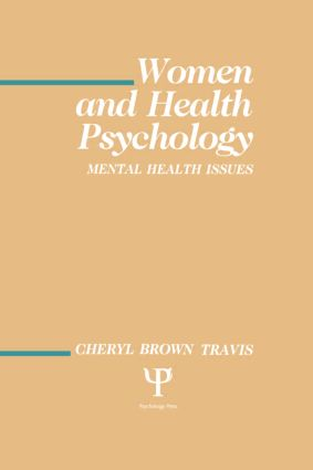 Women and Health Psychology: Volume I: Mental Health Issues (Hardback) book cover