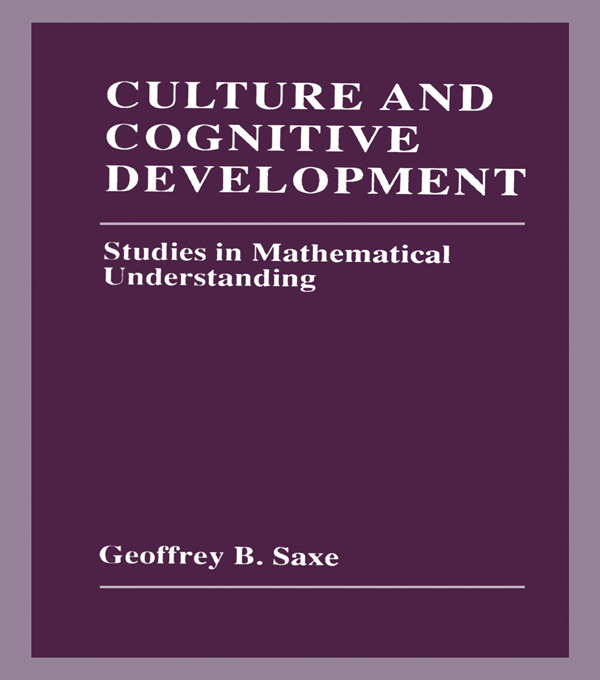 Culture and Cognitive Development: Studies in Mathematical Understanding (Hardback) book cover