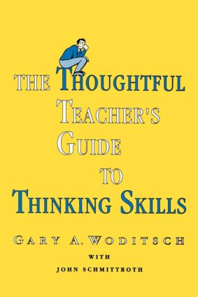 The Thoughtful Teacher's Guide To Thinking Skills book cover
