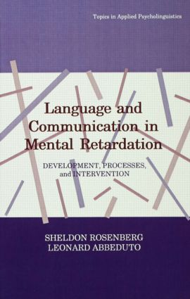 Language and Communication in Mental Retardation: Development, Processes, and intervention (Hardback) book cover