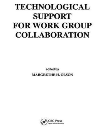 Technological Support for Work Group Collaboration: 1st Edition (Hardback) book cover