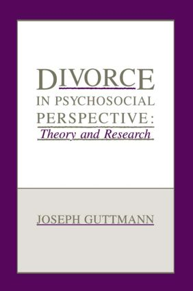 Divorce in Psychosocial Perspective: Theory and Research (Hardback) book cover