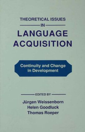 Theoretical Issues in Language Acquisition: Continuity and Change in Development (Hardback) book cover