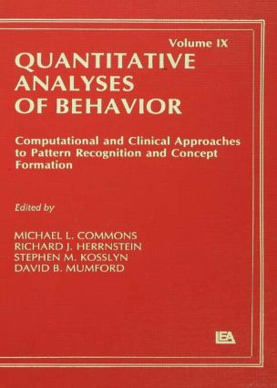 Computational and Clinical Approaches to Pattern Recognition and Concept Formation: Quantitative Analyses of Behavior, Volume IX, 1st Edition (Hardback) book cover