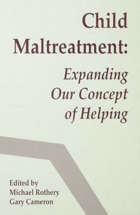 Child Maltreatment: Expanding Our Concept of Helping (Hardback) book cover