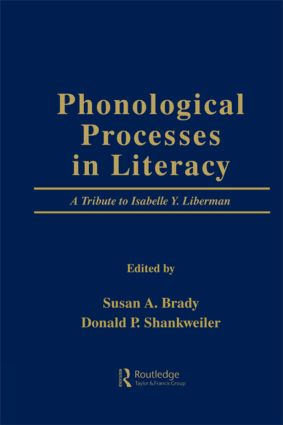 Phonological Processes in Literacy: A Tribute to Isabelle Y. Liberman (Paperback) book cover