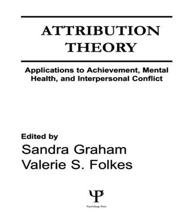 Attribution Theory: Applications to Achievement, Mental Health, and Interpersonal Conflict (Hardback) book cover