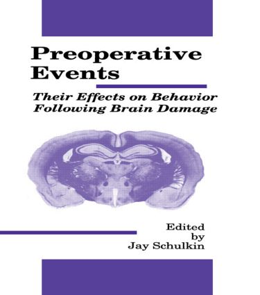 Preoperative Events: Their Effects on Behavior Following Brain Damage book cover
