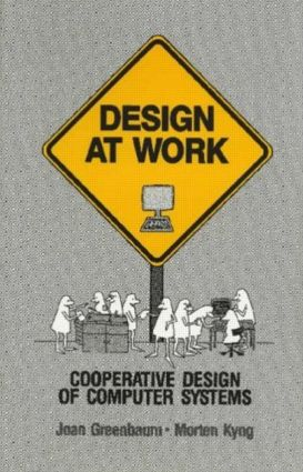 Design at Work: Cooperative Design of Computer Systems, 1st Edition (Paperback) book cover