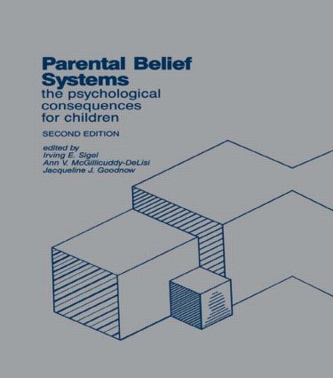 Parental Belief Systems: The Psychological Consequences for Children, 2nd Edition (Hardback) book cover