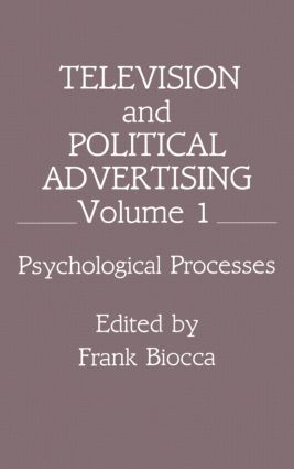 Television and Political Advertising: Volume I: Psychological Processes, 1st Edition (Hardback) book cover