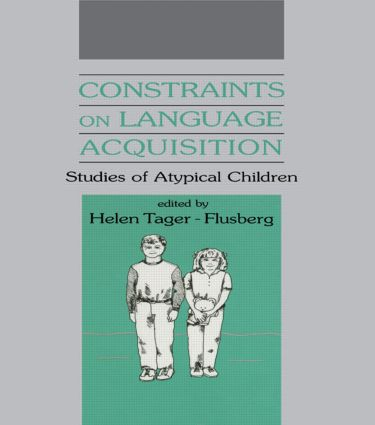 Constraints on Language Acquisition: Studies of Atypical Children (Hardback) book cover