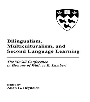 Bilingualism, Multiculturalism, and Second Language Learning: The Mcgill Conference in Honour of Wallace E. Lambert (Hardback) book cover