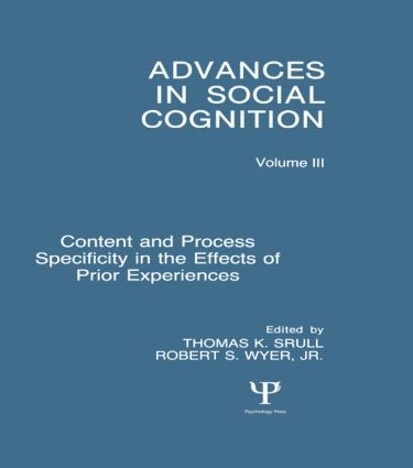 Content and Process Specificity in the Effects of Prior Experiences: Advances in Social Cognition, Volume III (Hardback) book cover