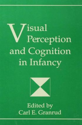 Visual Perception and Cognition in infancy (e-Book) book cover