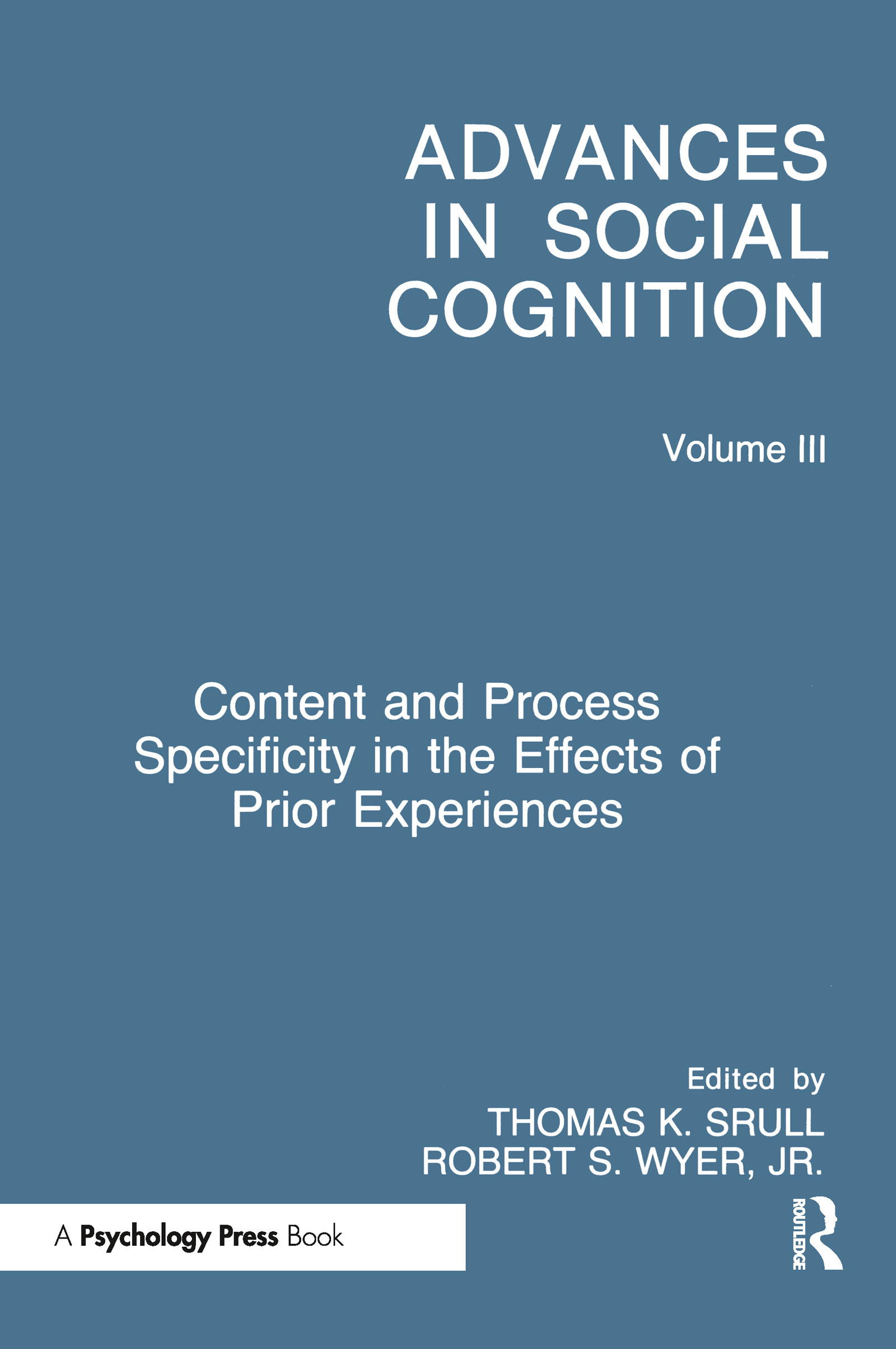 Content and Process Specificity in the Effects of Prior Experiences: Advances in Social Cognition, Volume III (Paperback) book cover