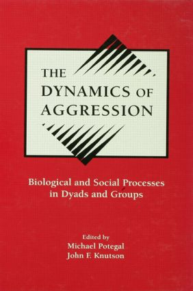 The Dynamics of Aggression: Biological and Social Processes in Dyads and Groups, 1st Edition (Hardback) book cover