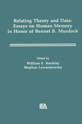 Relating Theory and Data: Essays on Human Memory in Honor of Bennet B. Murdock (Hardback) book cover