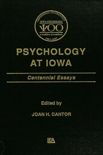 Psychology at Iowa: Centennial Essays, 1st Edition (Hardback) book cover