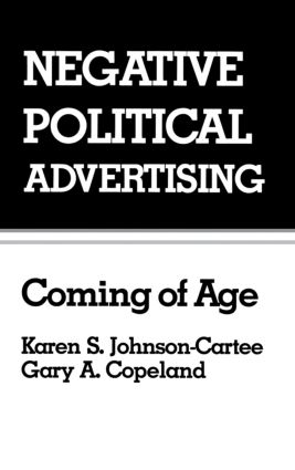 Negative Political Advertising: Coming of Age (Hardback) book cover