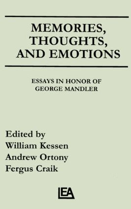 Memories, Thoughts, and Emotions: Essays in Honor of George Mandler (Hardback) book cover