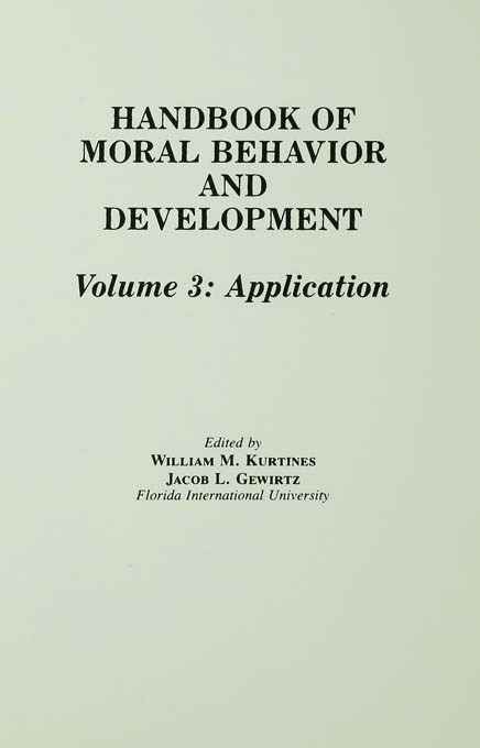 Handbook of Moral Behavior and Development: Volume 3: Application, 1st Edition (Paperback) book cover