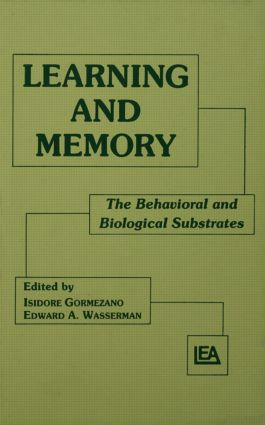 Learning and Memory: The Behavioral and Biological Substrates book cover