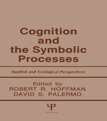 Cognition and the Symbolic Processes: Applied and Ecological Perspectives (Paperback) book cover