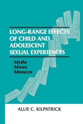 Long-range Effects of Child and Adolescent Sexual Experiences: Myths, Mores, and Menaces (Paperback) book cover