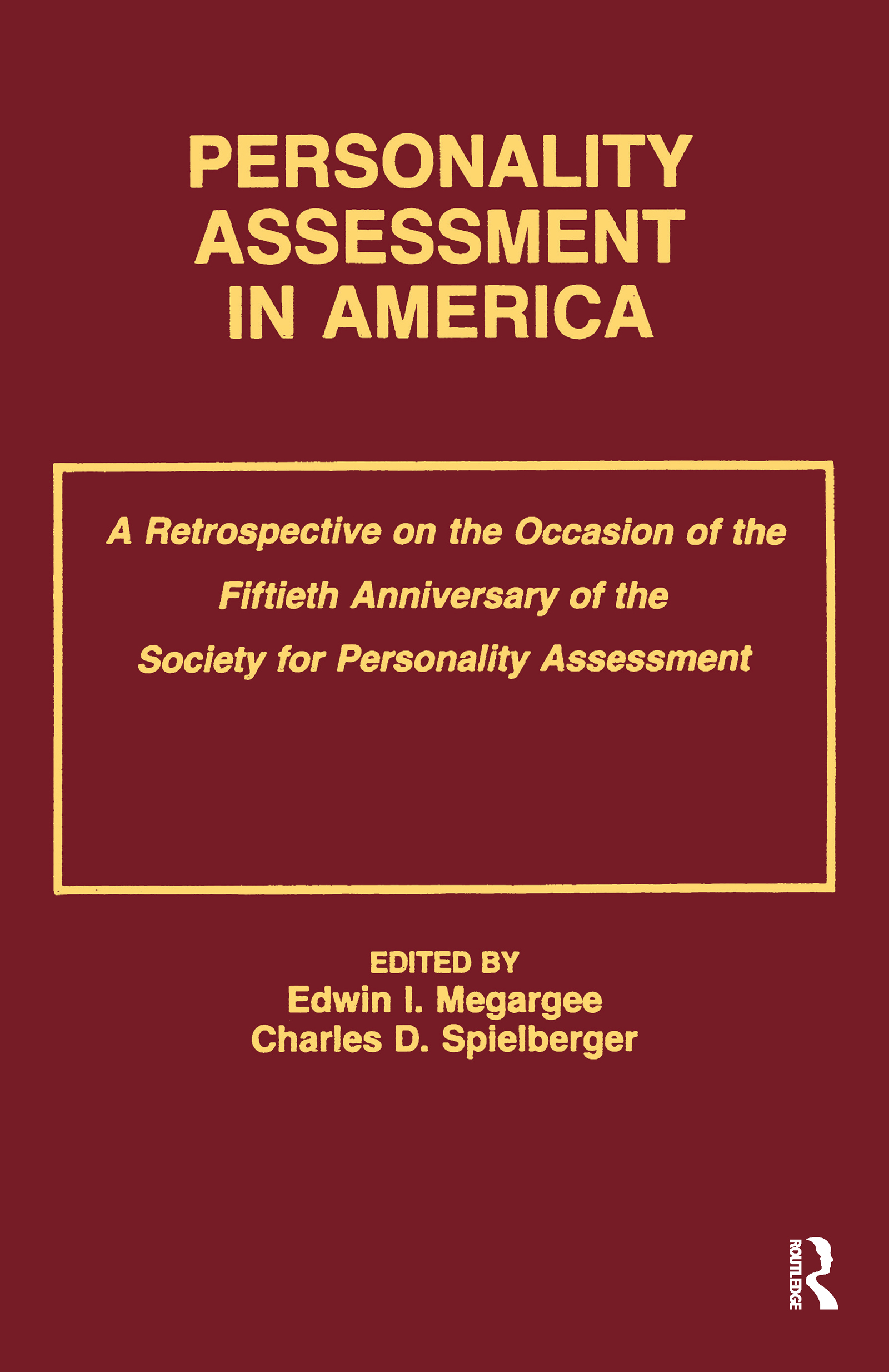 Personality Assessment in America: A Retrospective on the Occasion of the Fiftieth Anniversary of the Society for Personality Assessment book cover